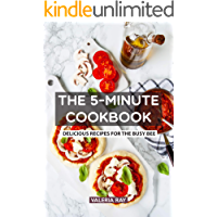 The 5-Minute Cookbook: Delicious Recipes for the Busy Bee
