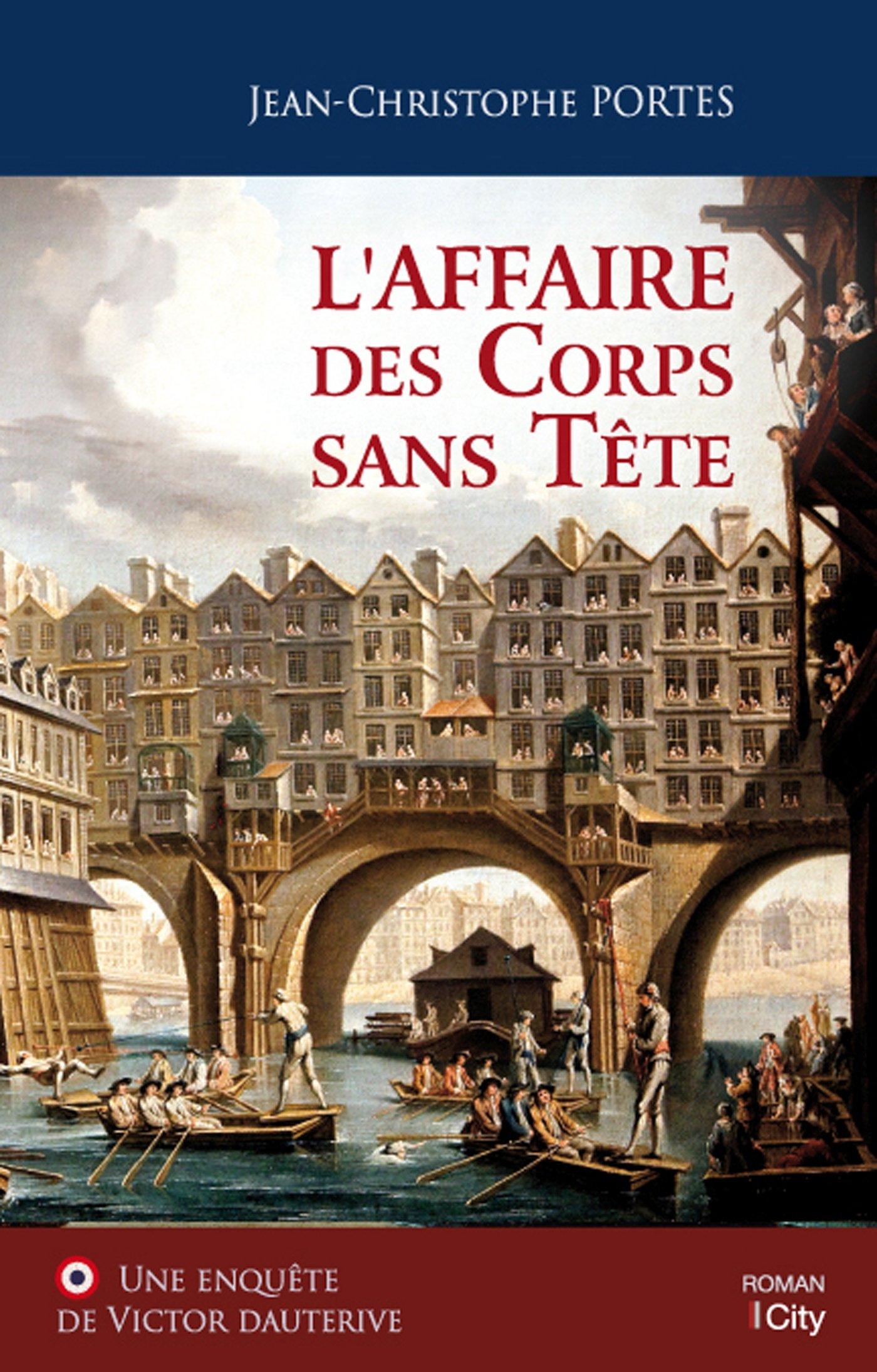 L'Affaire des Corps sans Tête Broché – 30 septembre 2015 Jean-Christophe Portes City Edition 2824606681 Thriller