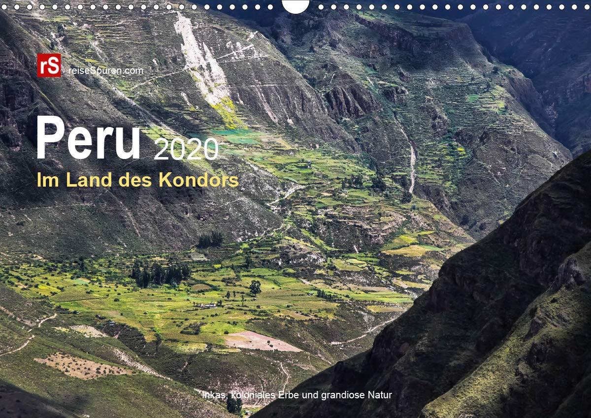 Peru 2020 Im Land des Kondors (Wandkalender 2020 DIN A3 quer)