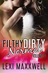 Filthy Dirty Normal, Volume 1 Kindle Edition