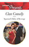 Spaniard's Baby of Revenge (Harlequin Presents Book 3709) (English Edition)