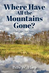 Where Have All the Mountains Gone?: And Other Short Stories Paperback