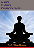 Man's Higher Consciousness (English Edition)