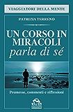 Un Corso in Miracoli parla di sè: Premesse, Commenti e Riflessioni