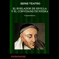 El Burlador de Sevilla y el Convidado de Piedra (Spanish Edition)