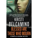 Blessed are Those Who Mourn: A Gabriella Giovanni Mystery (Gabriella Giovanni Mysteries Book 4)