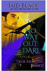 No Way Out: Dari (Trek Mi Q'an Book 12) Kindle Edition
