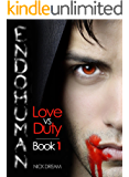 ENDOHUMAN: Love Vs Duty: Book 1 (A Paranormal Superhero Romance Series)