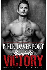 Road to Victory (Dogs of Fire Book 5) Kindle Edition