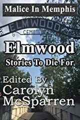 Malice in Memphis: Elmwood: Stories to Die For Paperback