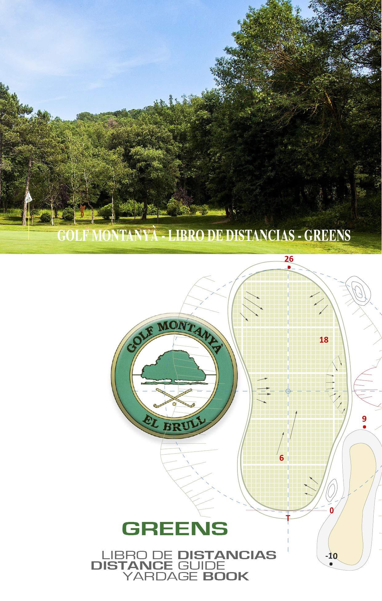 Golf Montanyà GREENS: SkyGolfspain.com - Yardage Book (Libro de Distancias / Yardage Book) por Vincent Granados
