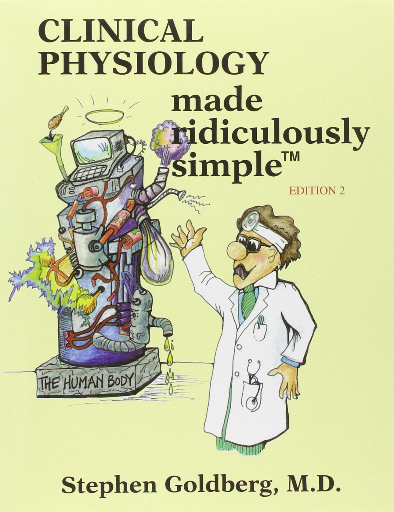 Clinical Physiology Made Ridiculously Simple Paperback – Jul 1 2010