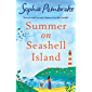 Summer on Seashell Island: Escape to an island this summer for the perfect heartwarming romance in 2020 (English Edition)