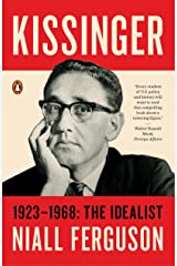 Kissinger: 1923-1968: The Idealist Kindle Edition