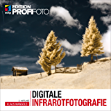 Digitale Infrarotfotografie (Edition ProfiFoto)