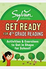 Get Ready for 4th Grade Reading: Activities & Exercises to Get in Shape for School! (Sylvan Summer Smart Workbooks) Kindle Edition