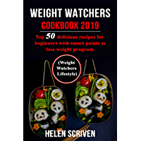 Weight Watchers Cookbook 2019: Top 50 delicious recipes for beginners with smart points to lose weight program.(Weight Watchers Lifestyle) (English Edition)