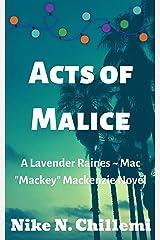 "Acts of Malice: A Lavender Raines/Mac ""Mackey"" Mackenzie Novel, Book One Kindle Edition"