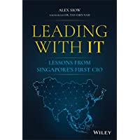Leading with IT: Lessons from Singapore′s First CIO