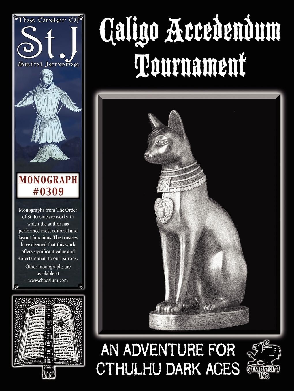 Download Caligo Accedendum Tournament: Three Cthulhu Dark Ages Convention Adventures (A Cthulhu Dark Ages monograph #0309) ebook