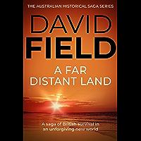 A Far Distant Land: A saga of British survival in an unforgiving new world (The Australian Historical Saga Series Book 1…