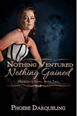 Nothing Ventured, Nothing Gained (Mistress of None Book 2) Kindle Edition