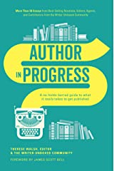 Author In Progress: A No-Holds-Barred Guide to What It Really Takes to Get Published Paperback
