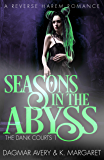 Seasons in the Abyss (The Dank Courts Book 1)