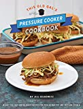 This Old Gal's Pressure Cooker Cookbook: 120 Easy and Delicious Recipes for Your Instant Pot and Pressure Cooker
