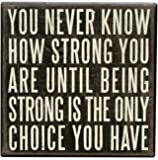 "Primitives by Kathy 19509 Box Sign, 6"" x 6"", Being Strong Is the Only Choice"