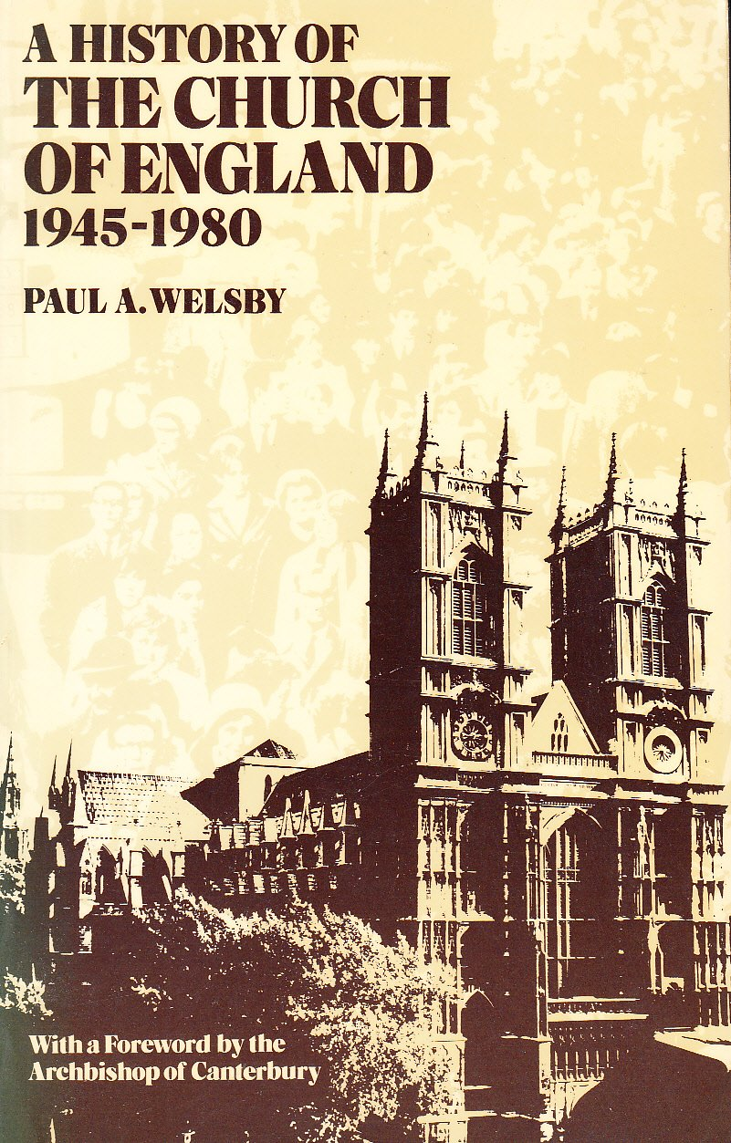 History of the Church of England 1945-1980: Paul A. Welsby: 9780198266891:  Amazon.com: Books