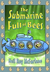 The Submarine Full of Bees: A Bedtime Story For Kids Aged 5 to 10