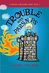 Trouble With Parsnips: About the Magic of Speaking Up (A Seven Kingdoms Fairy Tale Book 1) Kindle Edition