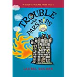 Trouble With Parsnips: About the Magic of Speaking Up (A Seven Kingdoms Fairy Tale Book 1)