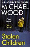 Stolen Children: A gripping and addictive new crime thriller you need to read in 2020 (DCI Matilda Darke Thriller, Book…