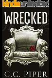 Wrecked: A Dark Billionaire Romance (The Billionaire's Secret Club Series Book 1)