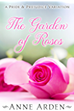 The Garden of Roses: A Pride and Prejudice Variation (English Edition)