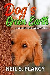 Dog's Green Earth: A Golden Retriever Mystery (Golden Retriever Mysteries Book 10) Kindle Edition