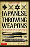 Japanese Throwing Weapons: Mastering Techniques for Throwing the Shuriken (Book & DVD)