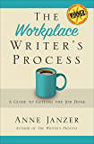 The Workplace Writer's Process: A Guide to Getting the Job Done