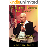 Did You Learn To Love?: The Capstone of Bob Jones Prophetic Ministry