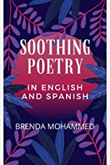 SOOTHING POETRY: IN ENGLISH AND SPANISH Kindle Edition