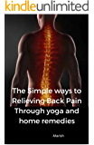The Simple ways to Relieving Back Pain Through yoga and home remedies
