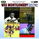 Three Classic Albums Plus [The Wes Montgomery Trio / Montgomeryland / The Incredible Jazz Guitar]