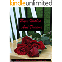 Hope Wishes And Dreams (Seeking Heart Teen Series Book 4)