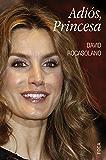 Adiós, Princesa (Investigación) (Spanish Edition)