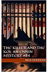 The Killer and the Koi: An Ennin Mystery #84 Kindle Edition