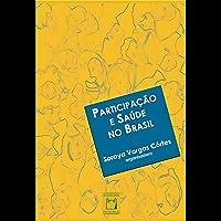 Participação e saúde no Brasil (Portuguese Edition)