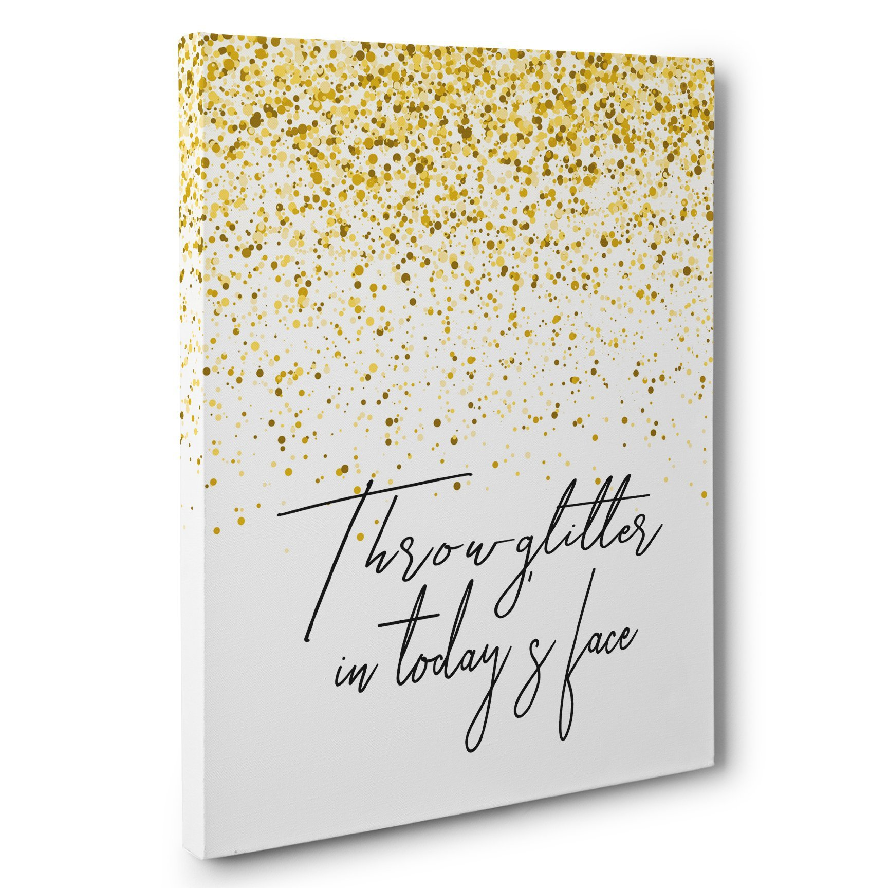 Throw Glitter In Today's Face Motivational Canvas Wall Art