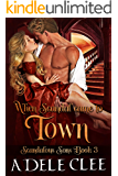 When Scandal Came to Town (Scandalous Sons Book 3)